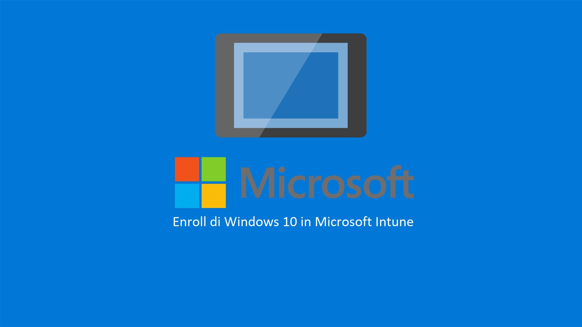 Microsoft 365 Modern Desktop Management – Enroll di Windows